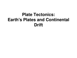 Plate Tectonics: Earths Plates and Continental Drift