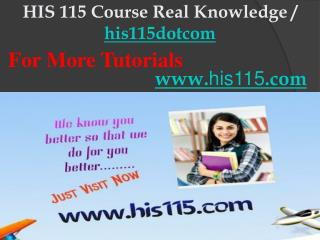 HIS 115 Course Real Knowledge / his115dotcom