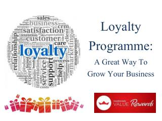 Loyalty programme - Great Way To Grow Your Business