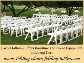 Larry Hoffman Offers Furniture and Event Equipment at Lowest Cost
