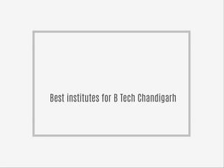Best B Tech in Chandigarh