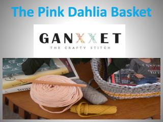 The Pink Dahlia Basket