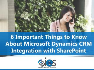 6 Important Things to Know About Microsoft Dynamics CRM Integration with SharePoint