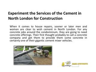 Experiment the Services of the Cement in North London for Construction