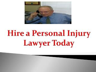 Hire a Personal Injury Lawyer Today
