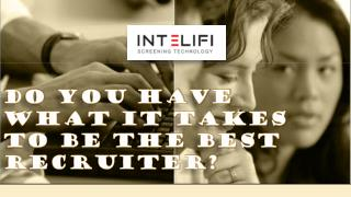 Do you have what it takes to be the Best Recruiter