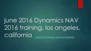June 2016 Microsoft Dynamics NAV 2016 Training los angeles