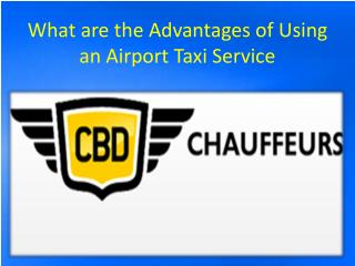 What are the Advantages of Using an Airport Taxi Service