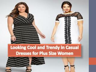 Looking Cool and Trendy in Casual Dresses for Plus Size Women