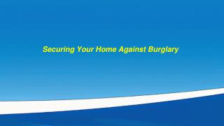 Securing your Home Against Burglary