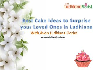 Best Cake Ideas to Surprise Your Loved Ones in Ludhiana