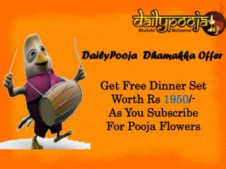 Subscribe for pooja flowers and get Free Dinner Set worth Rs 1950/-
