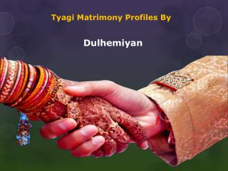 Tyagi Matrimonial | Find Your Life Partner in Your Community