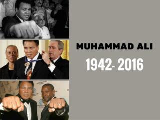 Muhammad Ali: 1942 - 2016