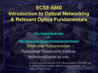 ECSE-6660 Introduction to Optical Networking  Relevant Optics Fundamentals