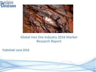 Iron Ore Market Analysis 2016 Development Trends