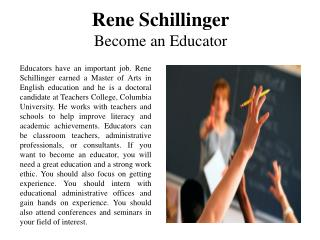 Rene Schillinger - Become an Educator