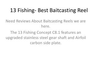 13 Fishing- Best Baitcasting Reel