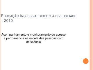 Educa  o Inclusiva: direito   diversidade   2010