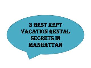 3 Best Kept Vacation Rental Secrets in Manhattan