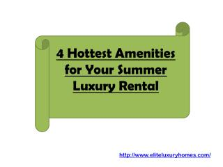 4 Hottest Amenities for Your Summer Luxury Rental