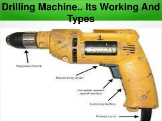 Drilling Machine…. Its Working And Types - So Simple Even Your Kids Can Do It