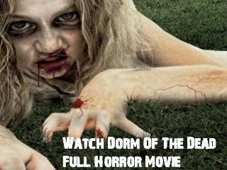 Watch Dorm of The Dead Full Horror Movie