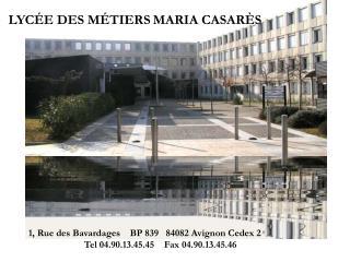 1, Rue des Bavardages    BP 839   84082 Avignon Cedex 2              Tel 04.90.13.45.45    Fax 04.90.13.45.46