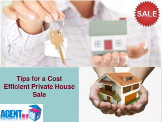 Tips for a Cost Efficient Private House Sales