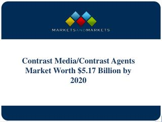 Contrast Media/Contrast Agents Market Worth $5.17 Billion by 2020