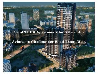 Residential Property at Ace Aviana in Thane West for Sale by Ace Realty