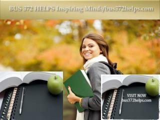 BUS 372 HELPS Inspiring Minds/bus372helps.com