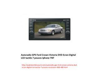 Autoradio GPS Ford Crown Victoria DVD Ecran Digital LCD tactile 7 pouces Iphone TNT