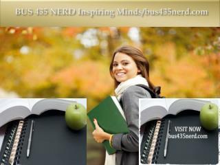 BUS 435 NERD Inspiring Minds/bus435nerd.com