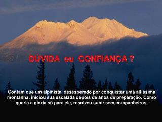 D VIDA  ou  CONFIAN A