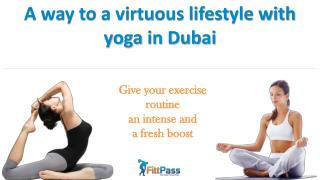 A way to a virtuous lifestyle with yoga in Dubai