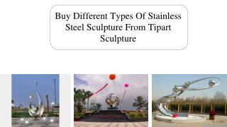 Buy Different Types Of Stainless Steel Sculpture From Tipart Sculpture