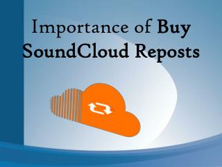Buy SoundCloud Reposts to Maximize Popularity