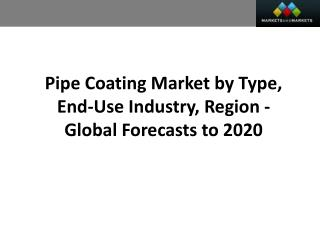 Pipe Coating Market worth 11.63 Billion USD by 2020