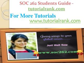 SOC 262 Students Guide -tutorialrank.com