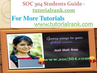 SOC 304 Students Guide -tutorialrank.com