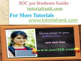 SOC 320 Students GUide -tutorialrank.com