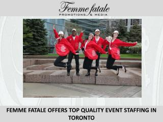 FEMME FATALE OFFERS TOP QUALITY EVENT STAFFING IN TORONTO