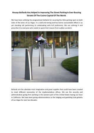 Housys Bollards Has Helped In Improving The Street Parking In Ever-Buzzing  Streets Of The Casino Capital Of The World.