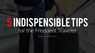 5 indispensable tips for frequent travelers