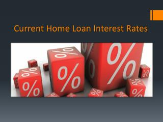 Current Home Loan Interest Rates