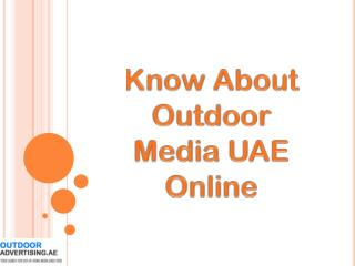 Know About Outdoor Media UAE Online