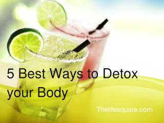5 Best Ways to Detox Your Body