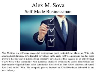 Alex M. Sova - Self-Made Businessman