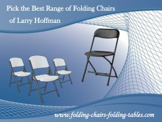 Pick the Best Range of Folding Chairs of Larry Hoffman